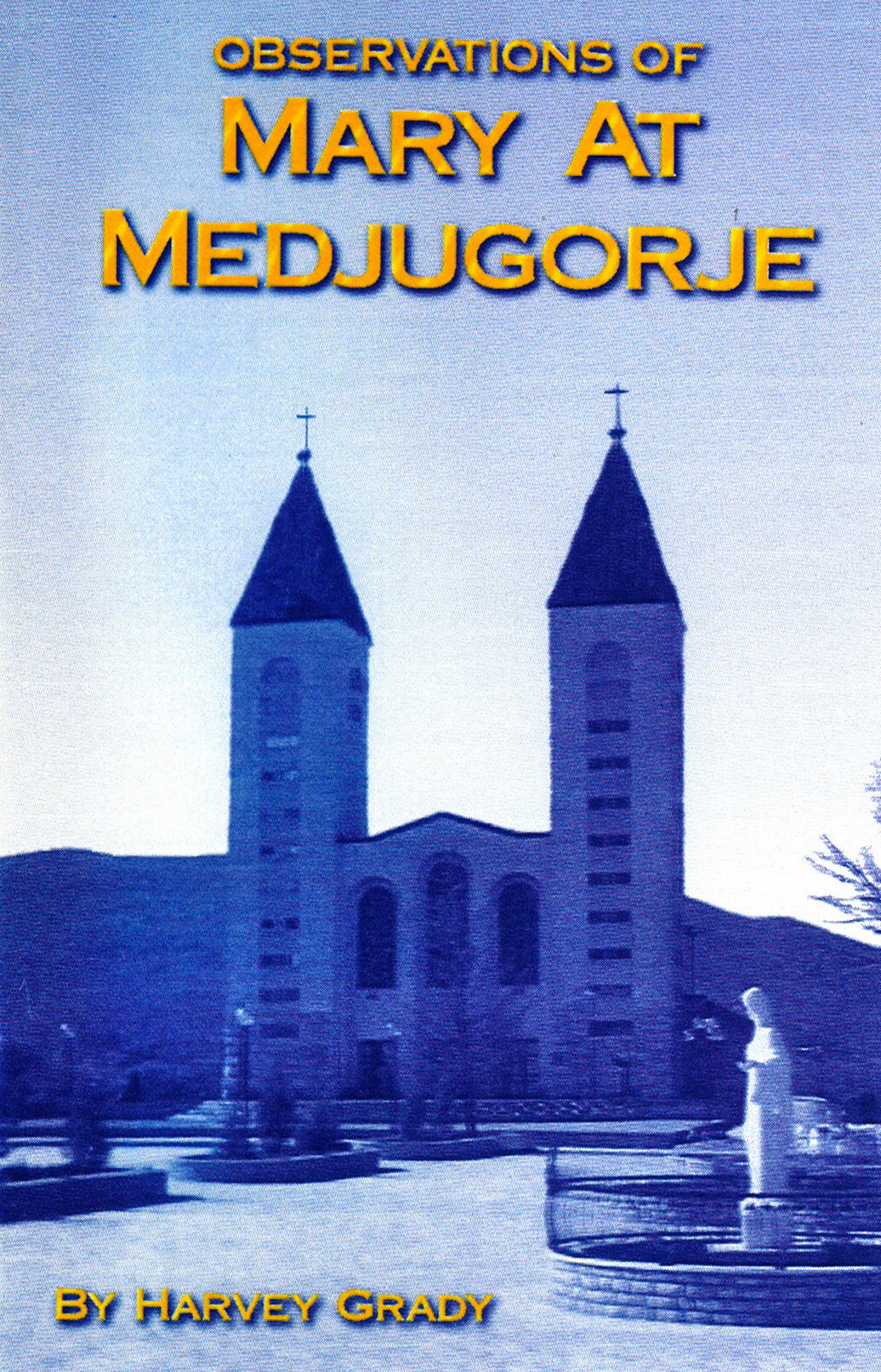Observations of Mary at Medjugorje